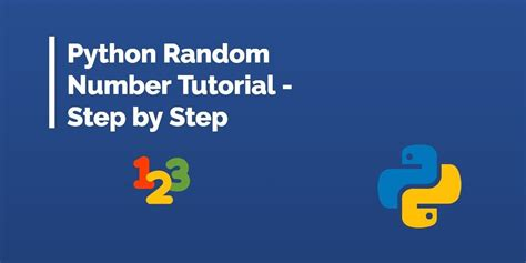 Python Random Number - A Step by Step Tutorial for Beginners